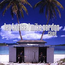 Leo Kottke / Mike Gordon - Clone
